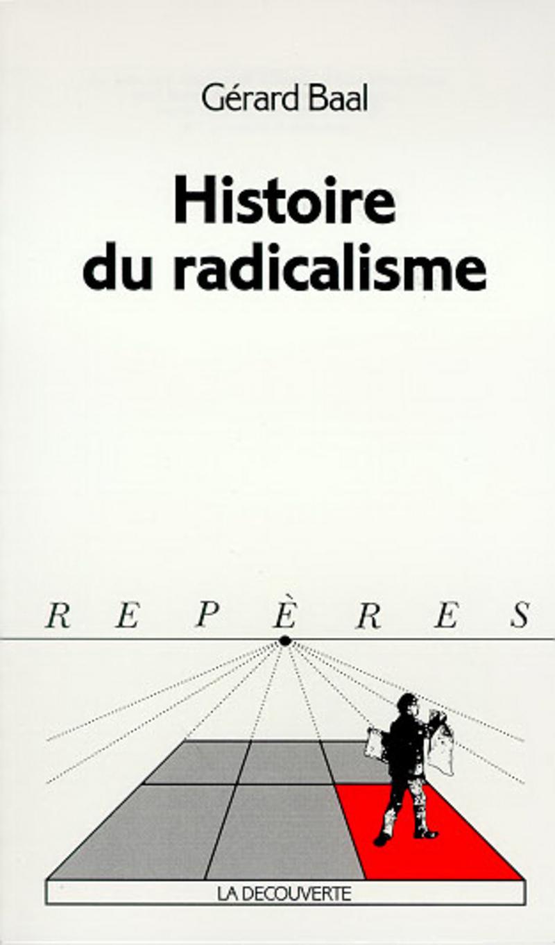 Histoire du radicalisme - Gérard BAAL