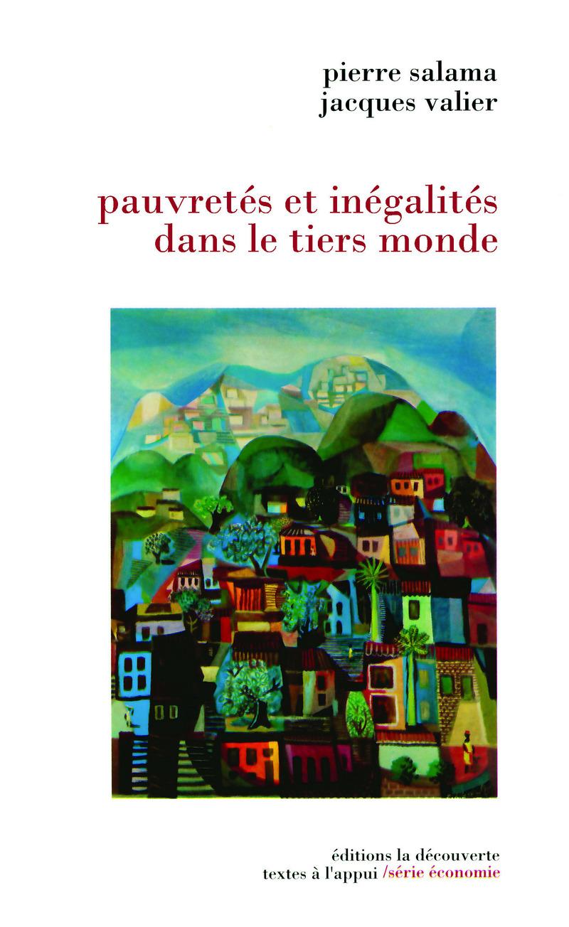 Pauvretés et inégalités dans le tiers monde - Pierre SALAMA, Jacques VALIER