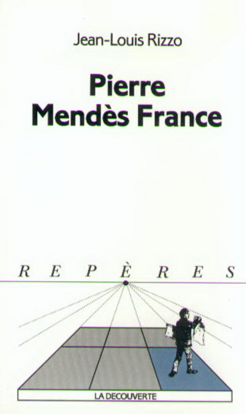 Pierre Mendès France - Jean-Louis RIZZO