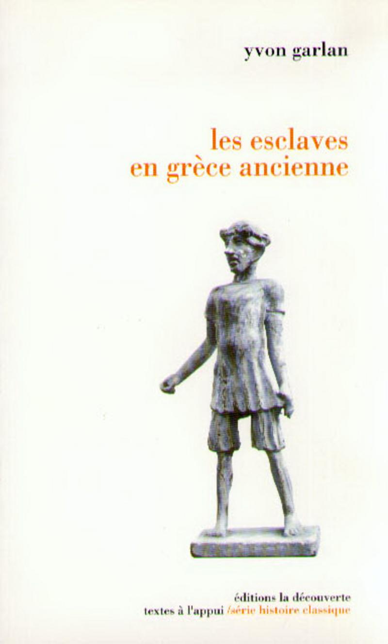 Les esclaves en Grèce ancienne - Yvon GARLAN