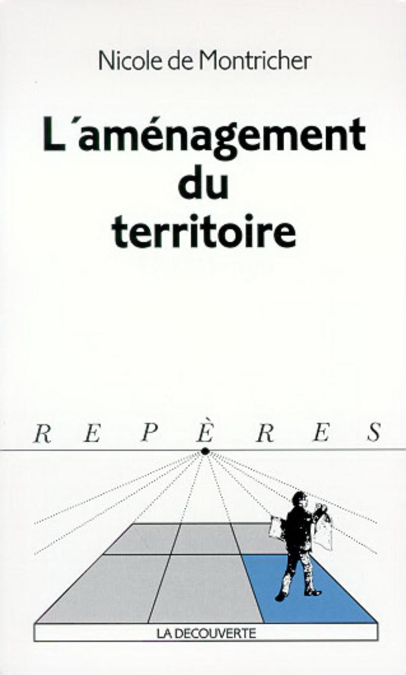 L'aménagement du territoire - Nicole de MONTRICHER