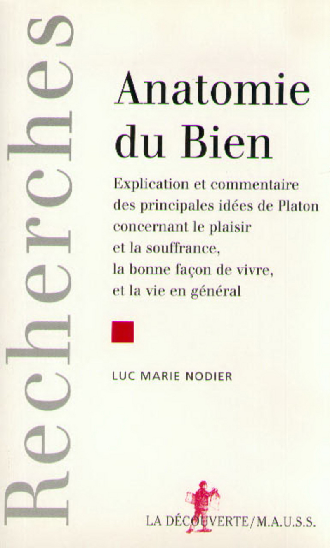 Anatomie du Bien - Luc Marie NODIER