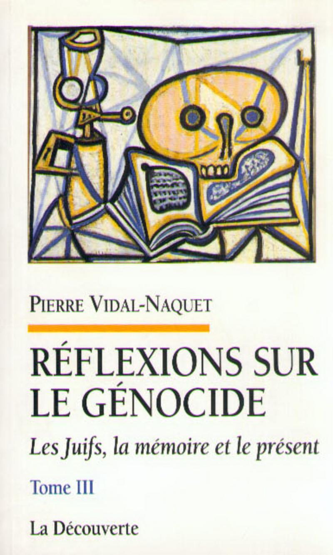 Les Juifs, la mémoire et le présent - Pierre VIDAL-NAQUET