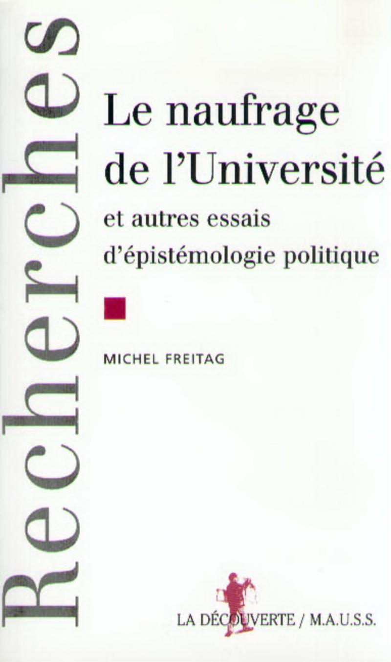 Le naufrage de l'Université - Michel FREITAG