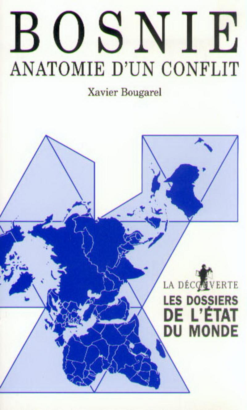 Bosnie, anatomie d'un conflit - Xavier BOUGAREL