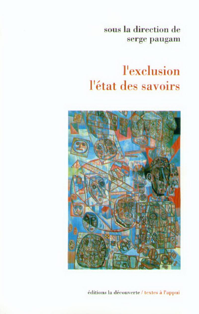 L'exclusion, l'état des savoirs - Serge PAUGAM