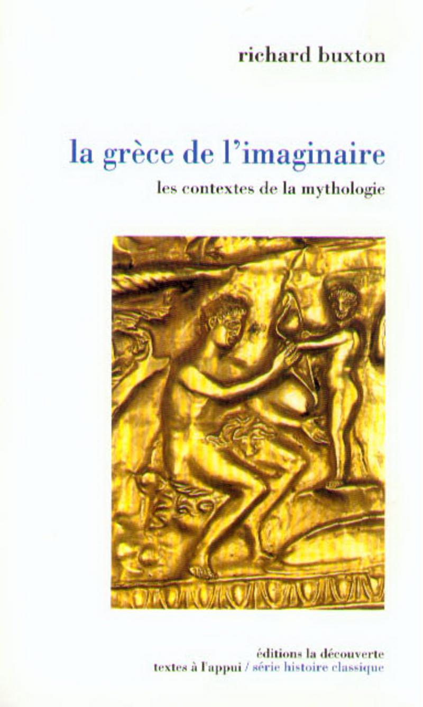 La Grèce de l'imaginaire - Richard BUXTON