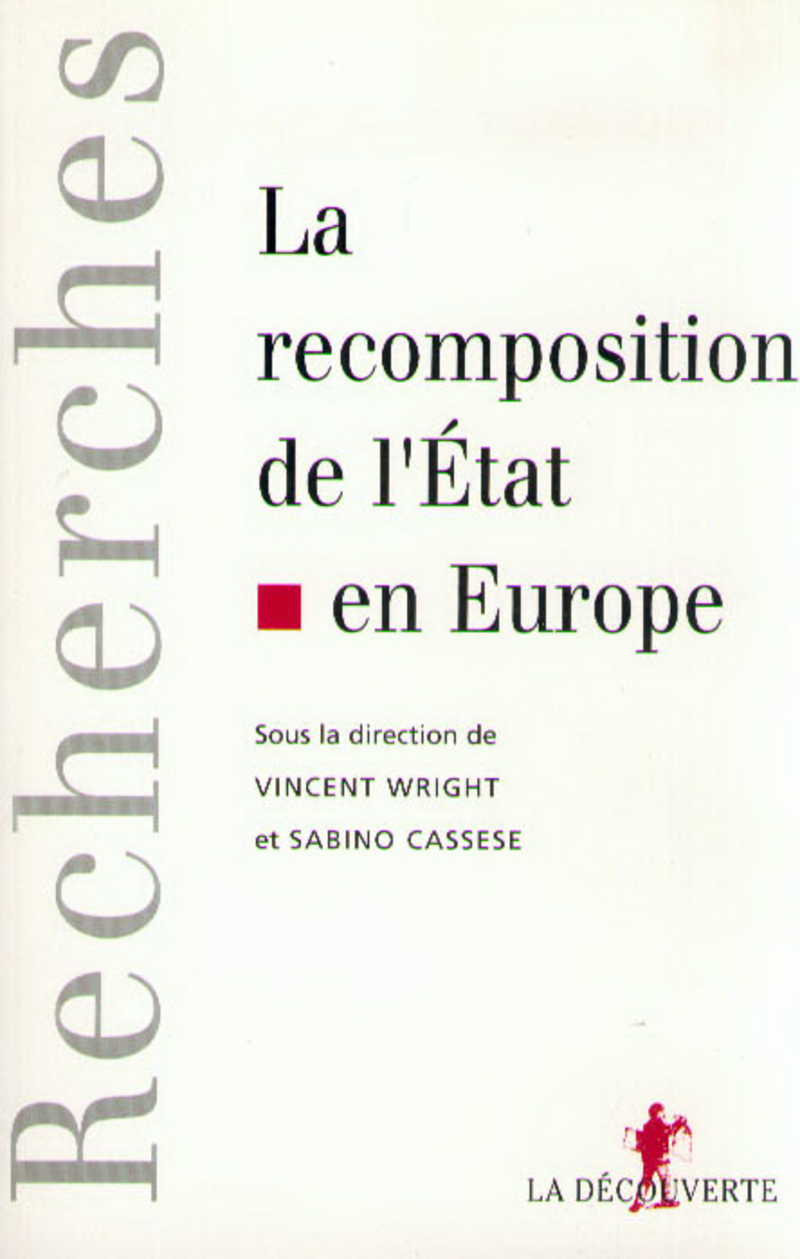 La recomposition de l'État en Europe - Sabino CASSESE, Vincent WRIGHT