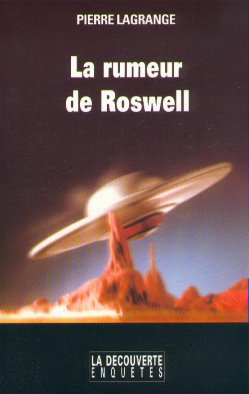 La rumeur de Roswell - Pierre LAGRANGE