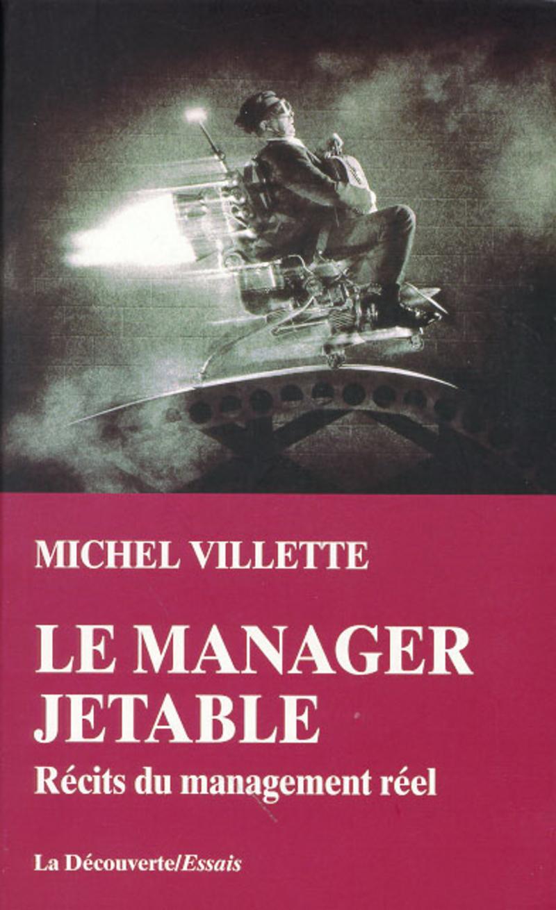 Le manager jetable - Michel VILLETTE