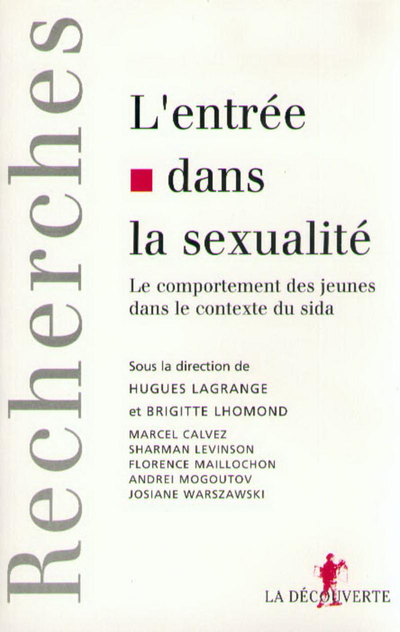 L'entrée dans la sexualité - Hugues LAGRANGE, Brigitte LHOMOND