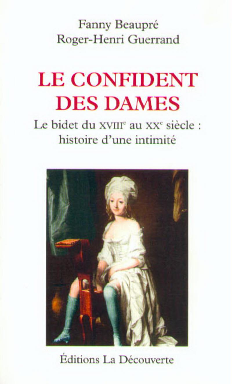 Le confident des dames - Fanny BEAUPRÉ, Roger-Henri GUERRAND