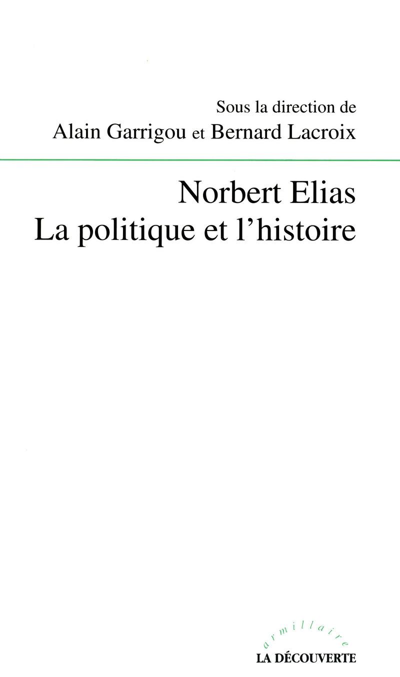 Norbert Elias - Alain GARRIGOU, Bernard LACROIX