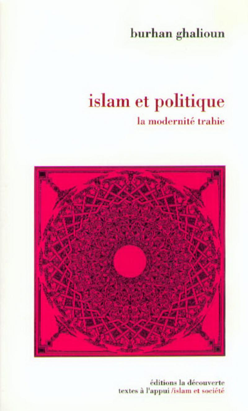 Islam et politique - Burhan GHALIOUN