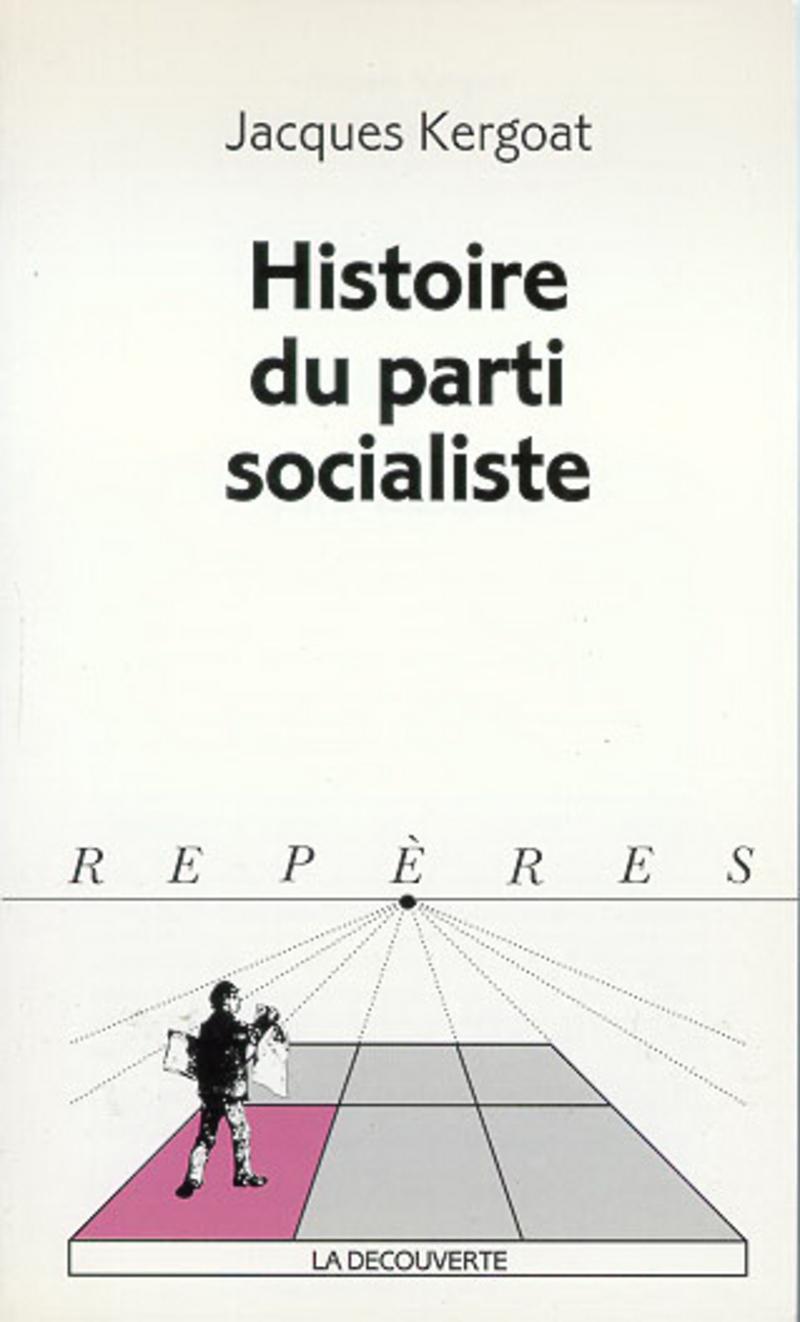 Histoire du parti socialiste - Jacques KERGOAT