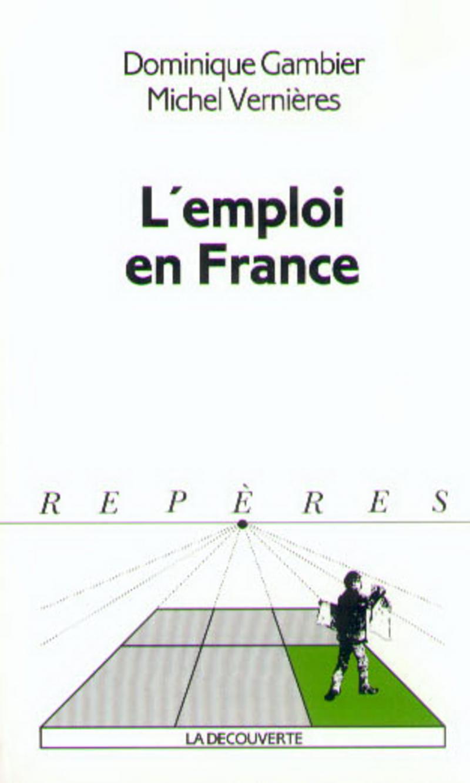 L'emploi en France - Dominique GAMBIER, Michel VERNIÈRES