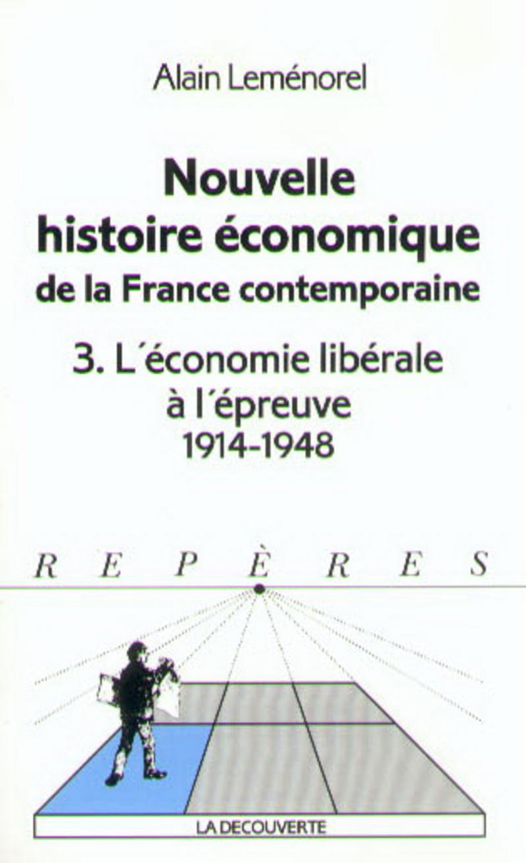 Nouvelle histoire économique de la France contemporaine - Alain LEMÉNOREL
