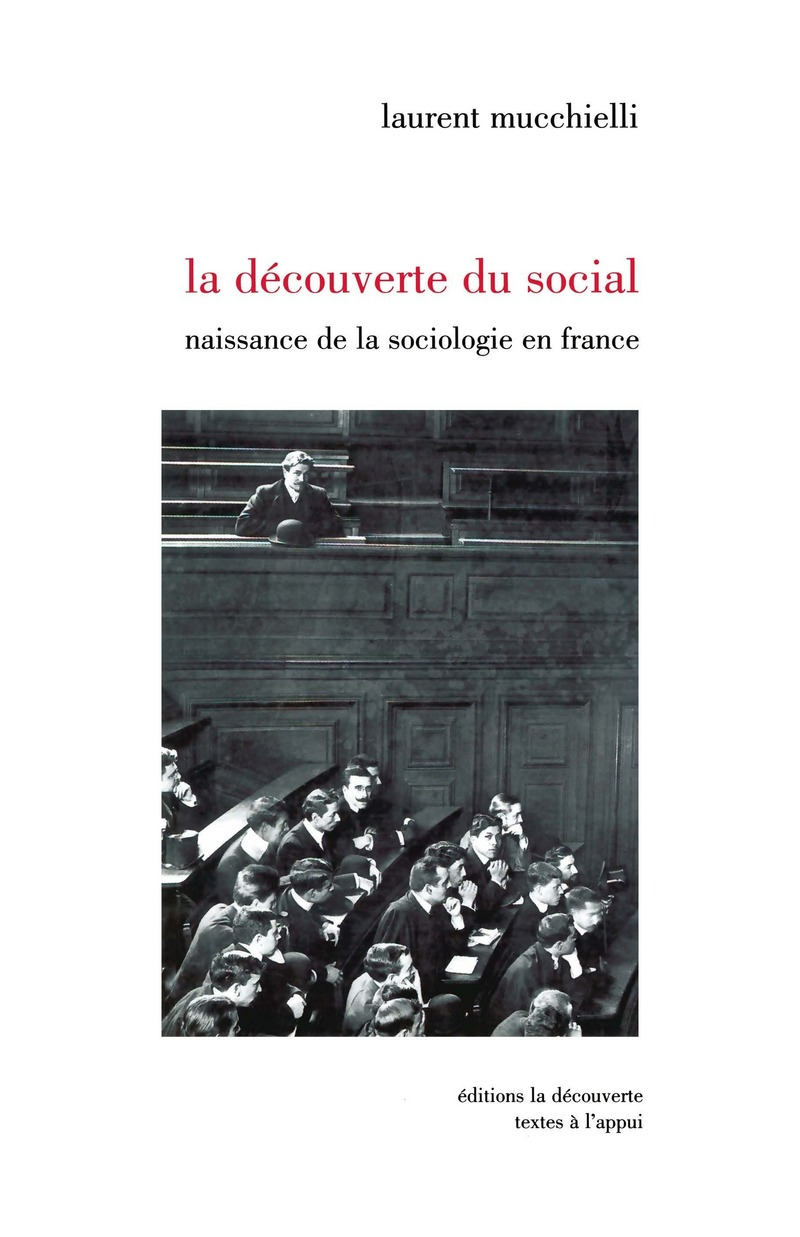 La découverte du social - Laurent MUCCHIELLI