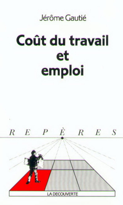 Coût du travail et emploi - Jérôme GAUTIÉ