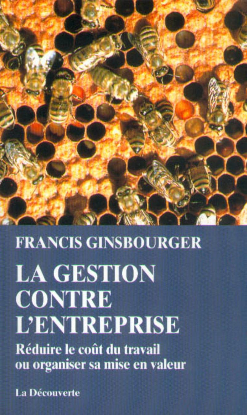 La gestion contre l'entreprise - Francis GINSBOURGER