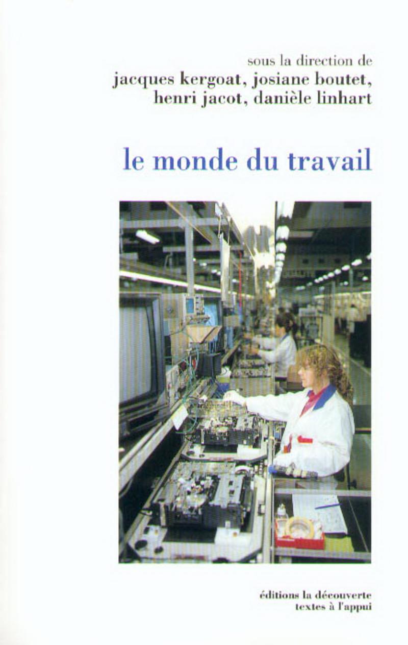 Le monde du travail - Josiane BOUTET, Henri JACOT, Jacques KERGOAT, Danièle LINHART