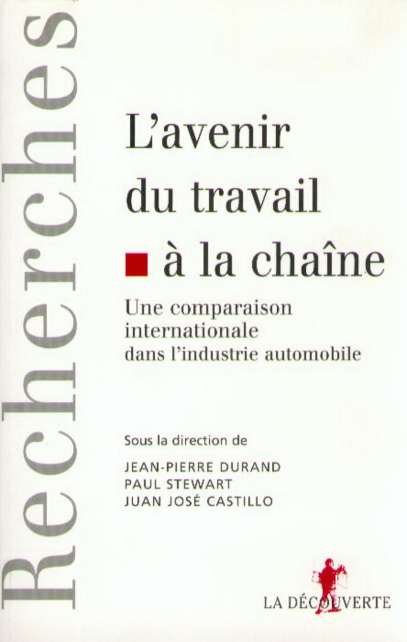 L'avenir du travail à la chaîne - Juan José CASTILLO, Jean-Pierre DURAND, Paul STEWART
