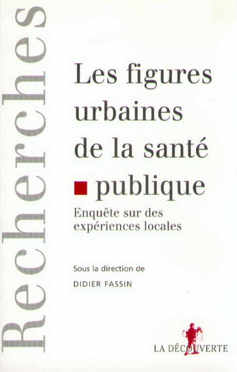 Les figures urbaines de la santé publique - Didier FASSIN