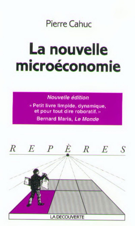 La nouvelle microéconomie - Pierre CAHUC