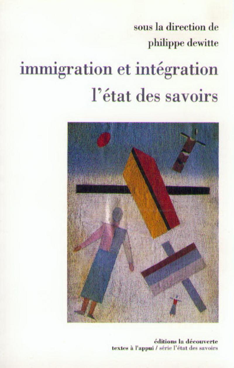 Immigration et intégration, l'état des savoirs - Philippe DEWITTE