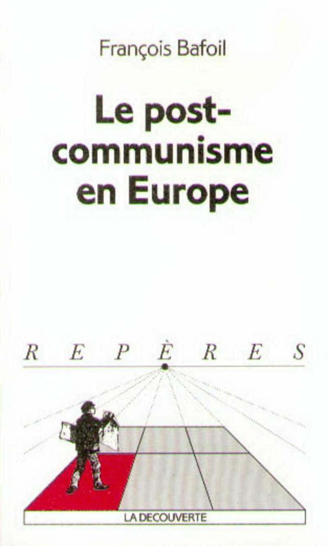 Le postcommunisme en Europe - François BAFOIL