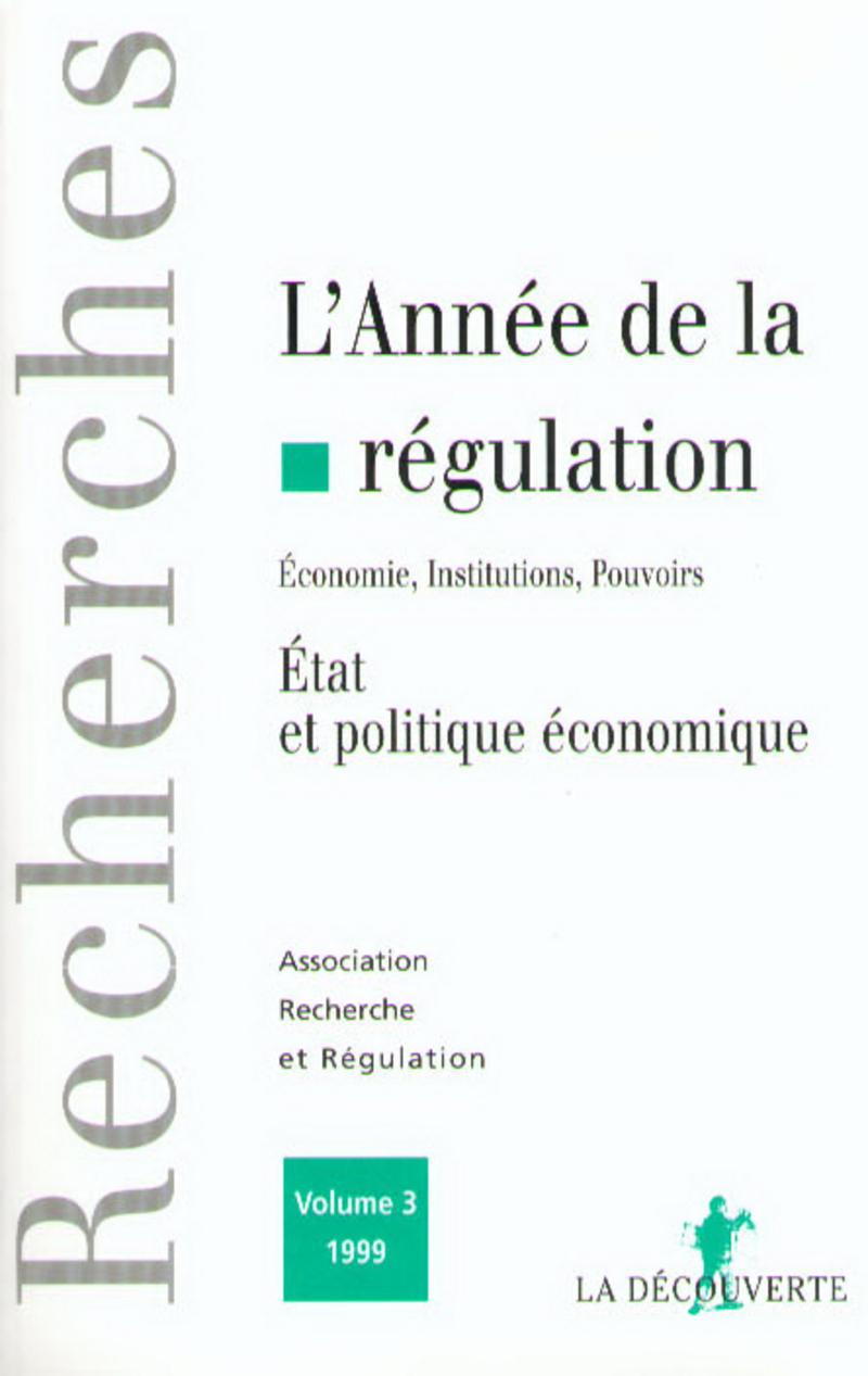 L'année de la régulation (1999) -  ASSOCIATION RECHERCHE ET RÉGULATION