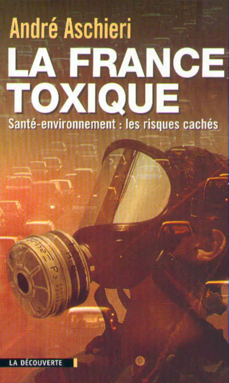 La France toxique - André ASCHIERI
