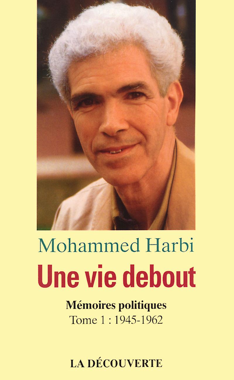 Une vie debout - Mohammed HARBI