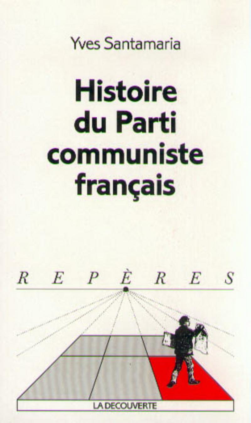 Histoire du Parti communiste français - Yves SANTAMARIA