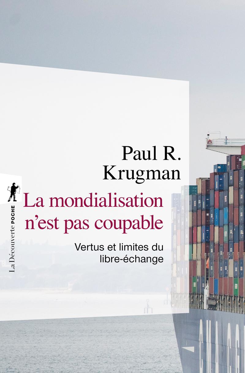 La mondialisation n'est pas coupable - Paul R. KRUGMAN
