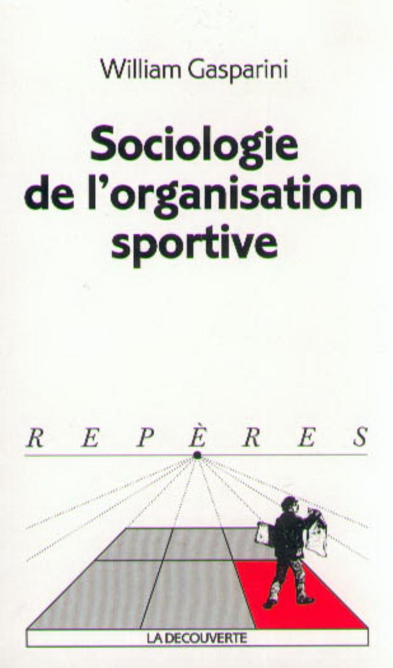 Sociologie de l'organisation sportive - William GASPARINI