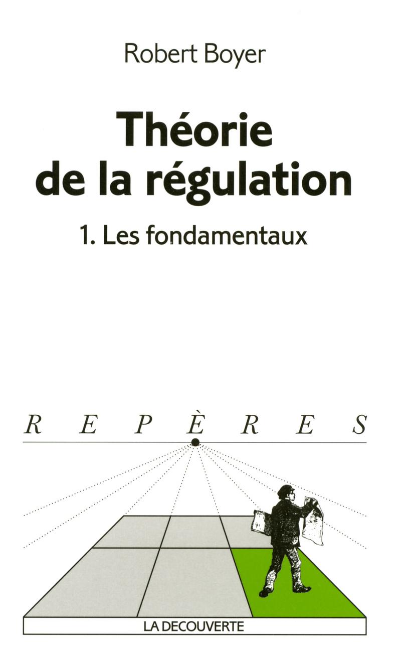 Théorie de la régulation - Robert BOYER