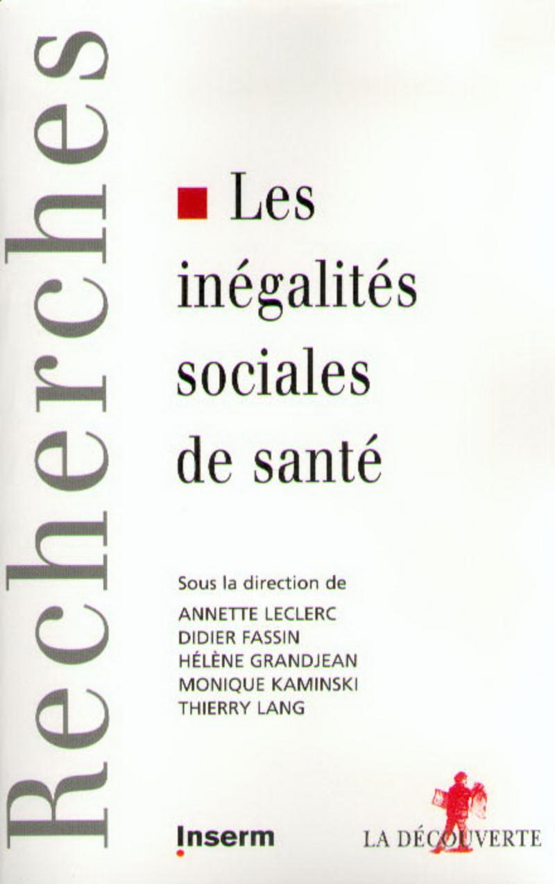 Les inégalités sociales de santé - Didier FASSIN, Hélène GRANDJEAN, Monique KAMINSKI, Thierry LANG, Annette LECLERC