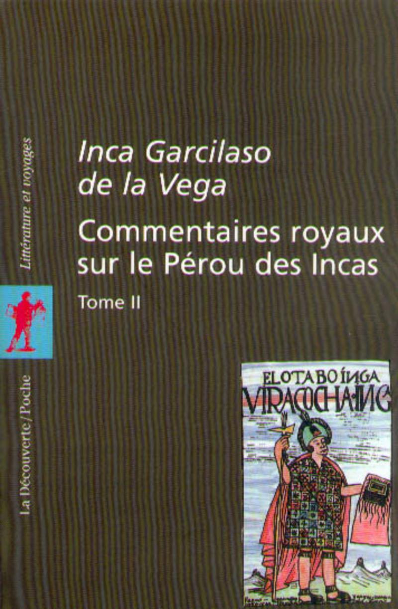 Commentaires royaux sur le Pérou des Incas - Inca GARCILASO DE LA VEGA