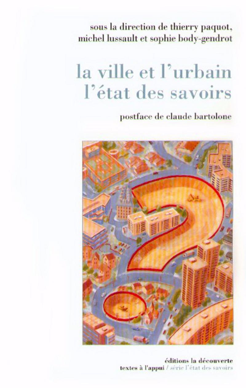 La ville et l\'urbain, l\'état des savoirs