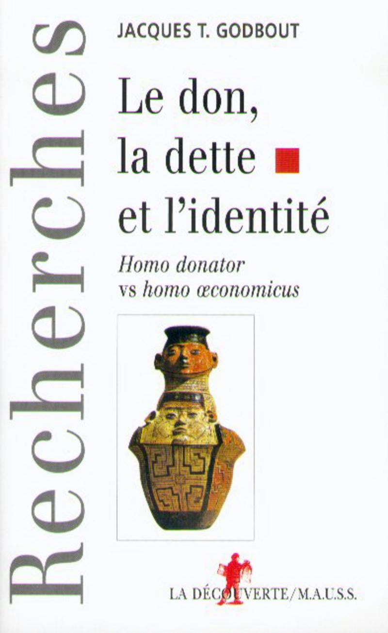 Le don, la dette et l'identité - Jacques T. GODBOUT