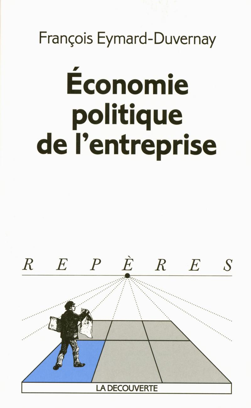 Économie politique de l'entreprise - François EYMARD-DUVERNAY