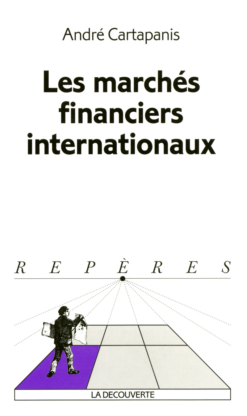 Les marchés financiers internationaux - André CARTAPANIS
