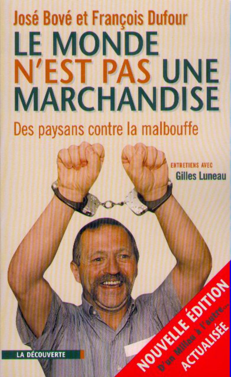 Le monde n'est pas une marchandise - José BOVÉ, François DUFOUR