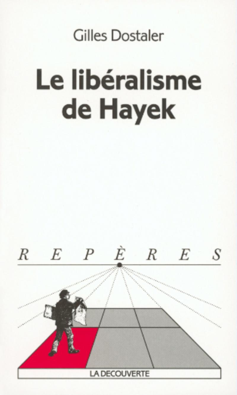 Le libéralisme de Hayek - Gilles DOSTALER