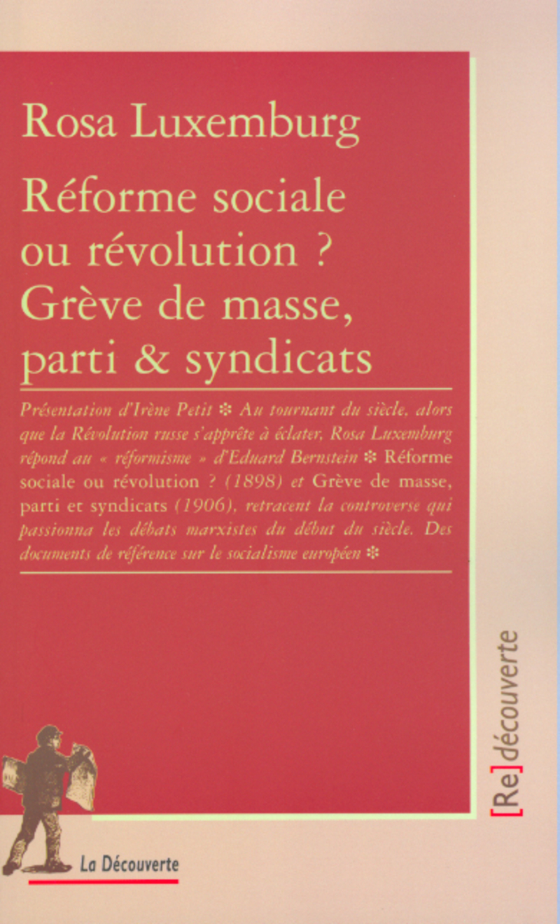 Réforme sociale ou révolution ? Grève de masse, parti et syndicats - Rosa LUXEMBURG