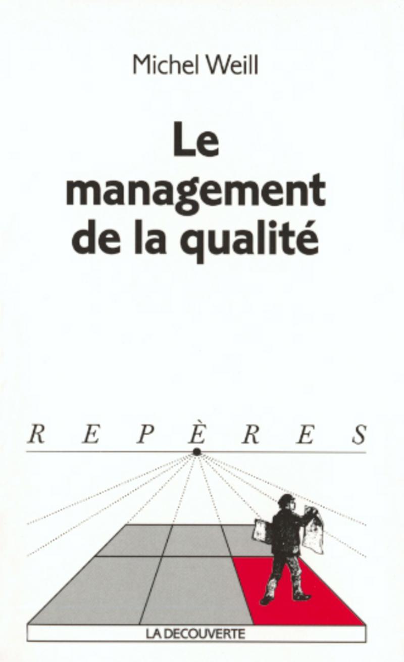 Le management de la qualité - Michel WEILL