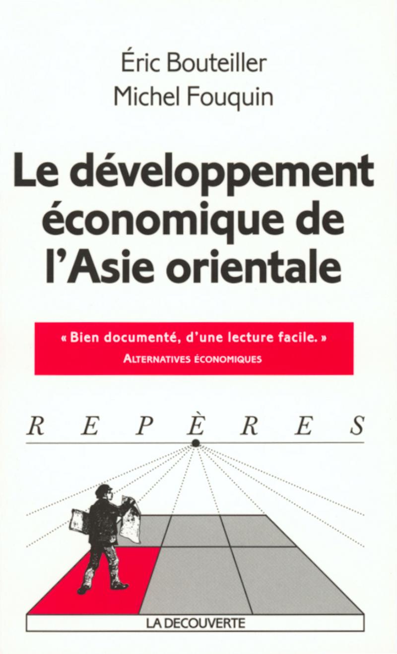 Le développement économique de l'Asie orientale - Éric BOUTEILLER, Michel FOUQUIN