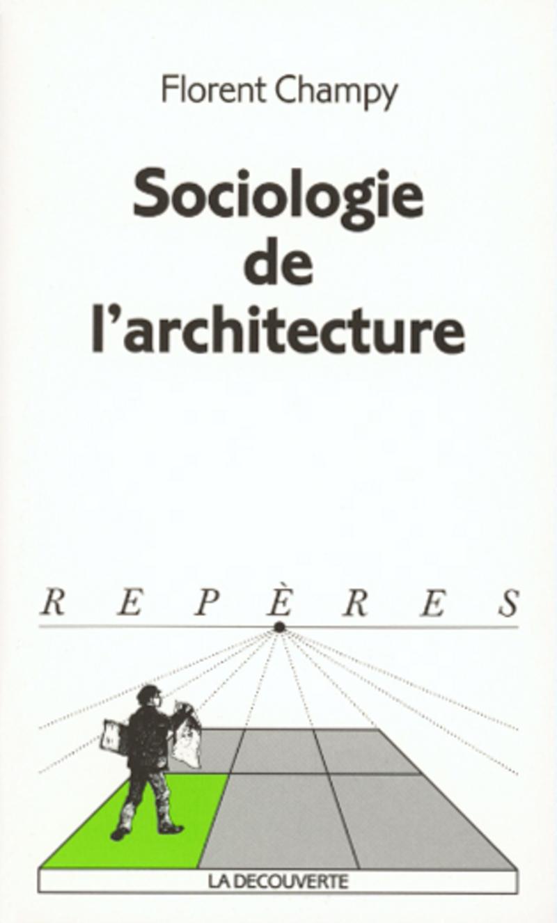 Sociologie de l'architecture - Florent CHAMPY