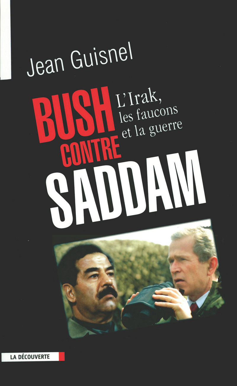 Bush contre Saddam - Jean GUISNEL